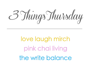 3 Things Thursday