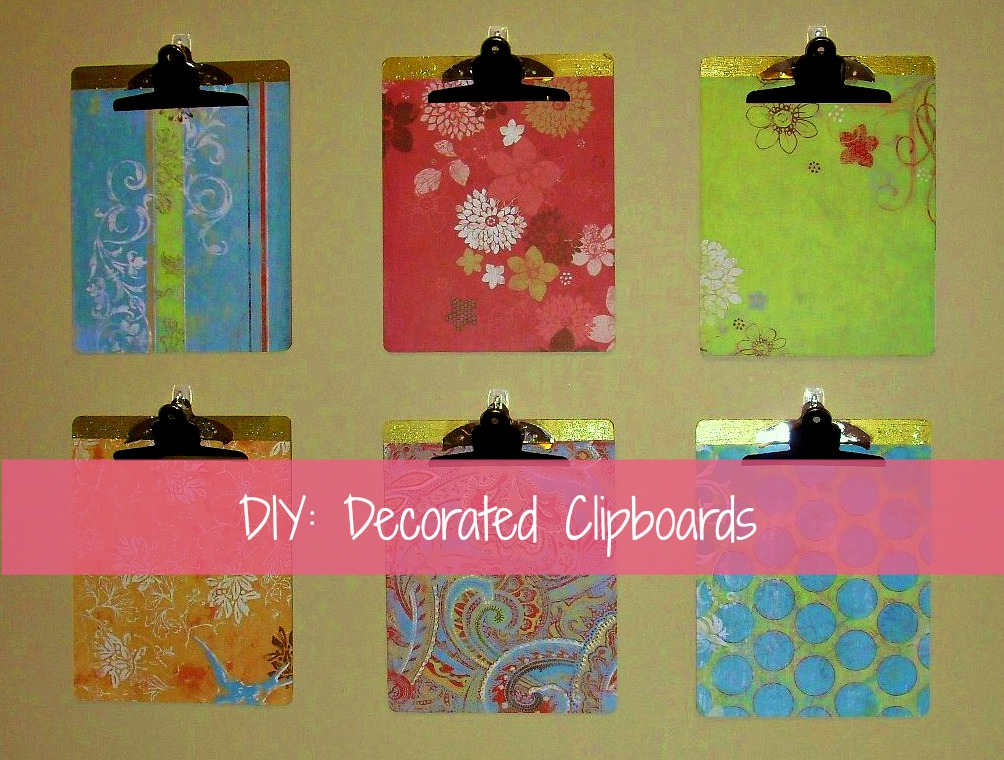 DIY Decorated Clipboards for Your Home Office