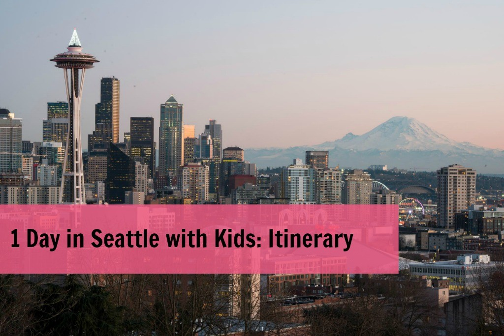 1 day in seattle, seattle with kids,
